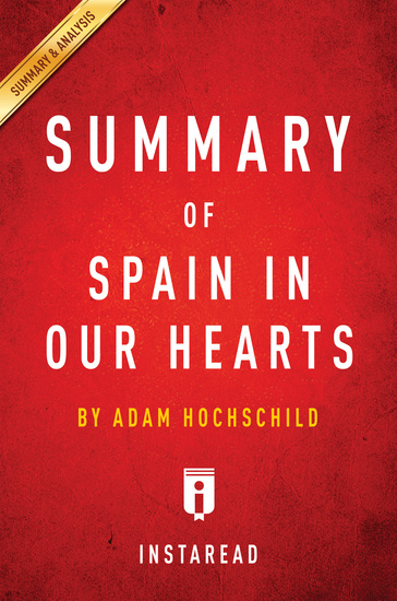 Summary of Spain in Our Hearts - by Adam Hochschild | Includes Analysis - cover