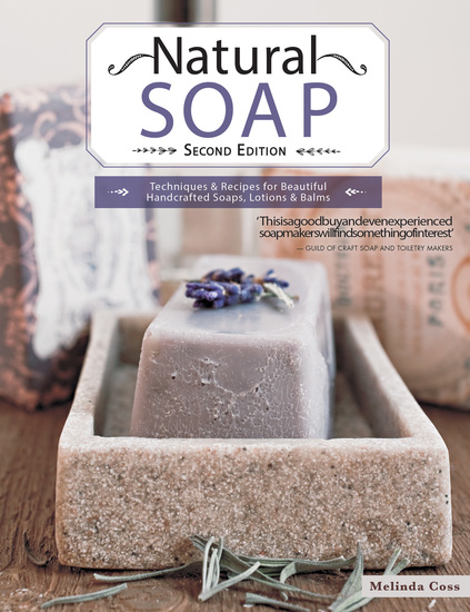 Natural Soap - Techniques & Recipes for Beautiful Handcrafted Soaps Lotions and Balms - cover