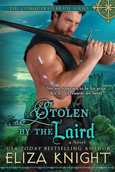 Stolen by the Laird - The Conquered Bride Series #4 - cover