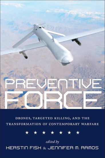 Preventive Force - Drones Targeted Killing and the Transformation of Contemporary Warfare - cover