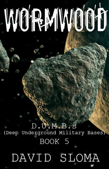 Wormwood: DUMBs (Deep Underground Military Bases) - Book 5 - DUMBs (Deep Underground Military Bases) - cover