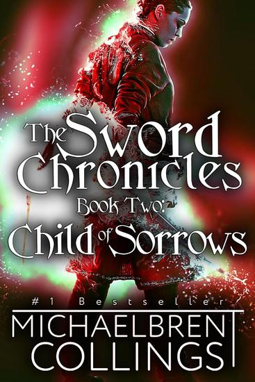 The Sword Chronicles: Child of Sorrows - The Sword Chronicles #2 - cover