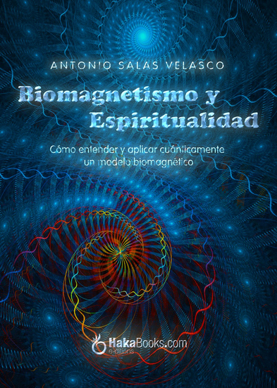 Biomagnetismo y espiritualidad - Cómo entender y aplicar cuánticamente un modelo biomagnético - cover