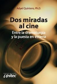 Dos miradas al cine - Entre la dramaturgia y la puesta en escena
