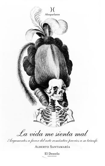 La vida me sienta mal - Argumentos a favor del arte romántico previos a su triunfo - cover