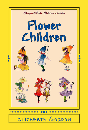 """Flower Children - """"The Little Cousins of the Field and Garden"""" - cover"""