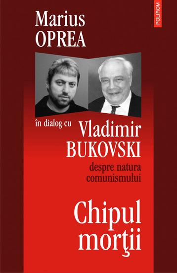 Chipul mortii: dialog cu Vladimir Bukowski despre natura comunismullui - cover