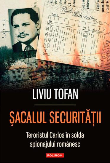 Șacalul Securității Teroristul Carlos în slujba regimului Ceaușescu - cover
