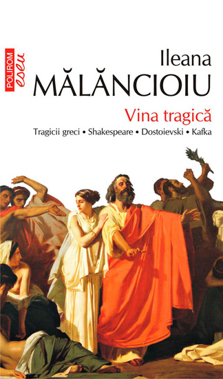 Vina tragică: tragicii greci Shakespeare Dostoievski Kafka - cover