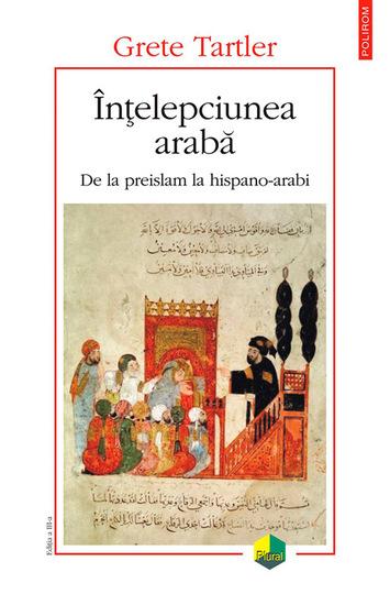 Înțelepciunea arabă: de la preislam la hispano-arabi - cover
