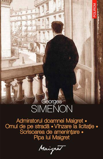 Admiratorul doamnei Maigret Omul de pe stradă Vînzare la licitație Scrisoarea de amenințare Pipa lui Maigret - cover