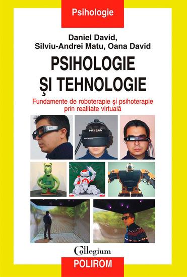Psihologie și tehnologie Fundamente de roboterapie și psihoterapie prin realitate virtuală - cover