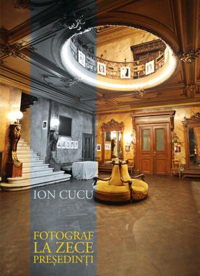 Fotograf la zece președinți - cover