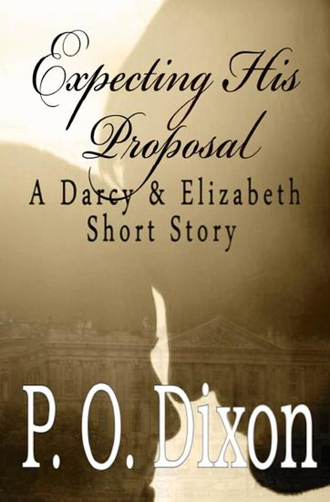Expecting His Proposal - Darcy and Elizabeth Short Stories #1 - cover