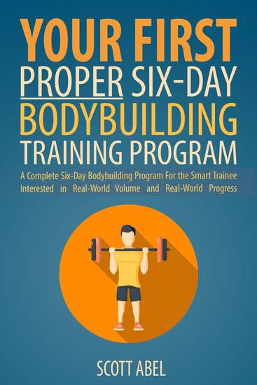 Your First Proper Six-Day Bodybuilding Training Program - cover