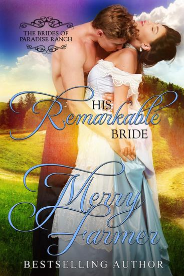 His Remarkable Bride - The Brides of Paradise Ranch - Spicy Version #6 - cover