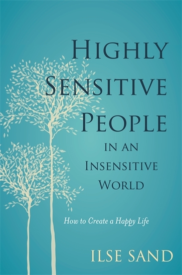 Highly Sensitive People in an Insensitive World - How to Create a Happy Life - cover
