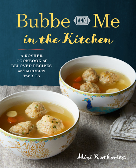 Bubbe and Me in the Kitchen - A Kosher Cookbook of Beloved Recipes and Modern Twists - cover