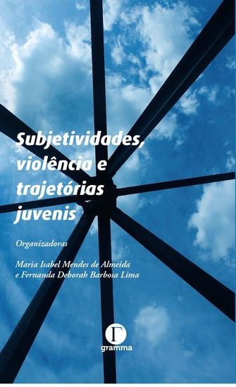 Subjetividades violência e trajetórias juvenis - cover