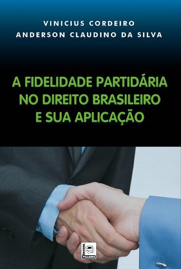 A fidelidade partidária no direito brasileiro e sua aplicação - cover