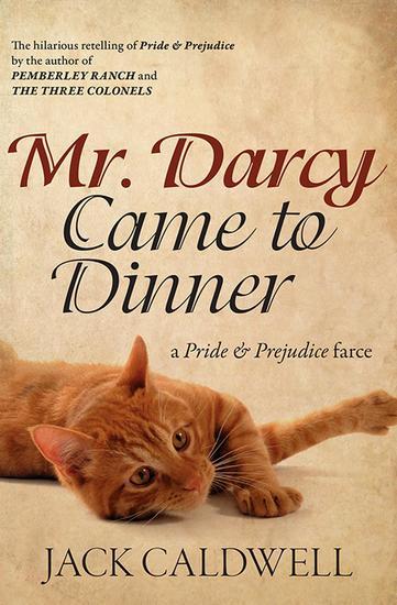 Mr Darcy Came to Dinner - a Pride & Prejudice farce - cover