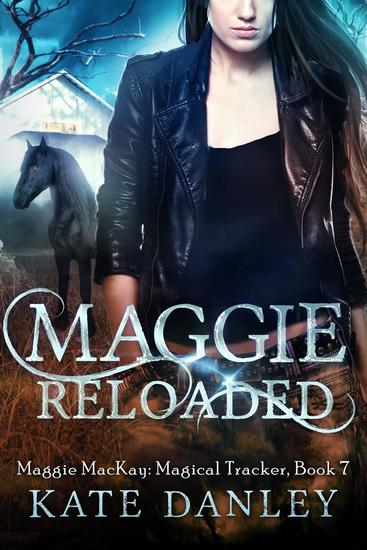 Maggie Reloaded - Maggie MacKay: Magical Tracker #7 - cover
