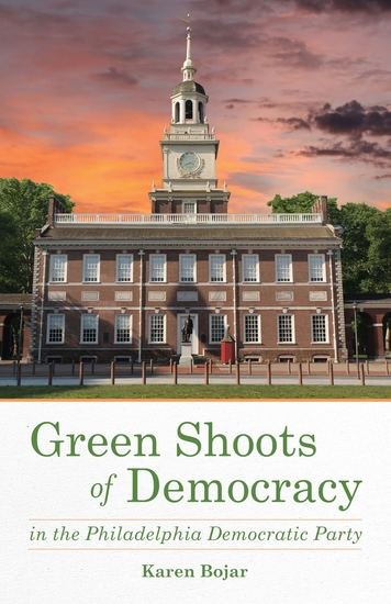 Green Shoots of Democracy within the Philadelphia Democratic Party - cover