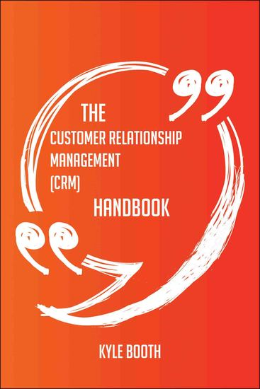 The Customer Relationship Management (CRM) Handbook - Everything You Need To Know About Customer Relationship Management (CRM) - cover