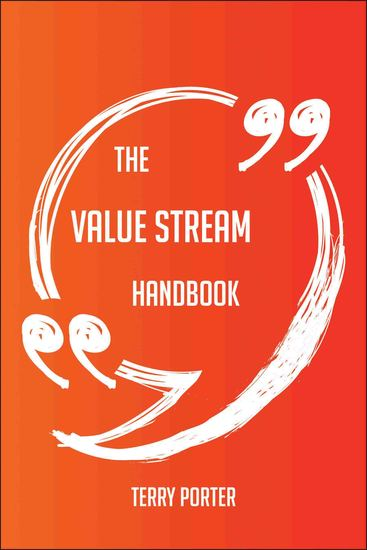 The Value Stream Handbook - Everything You Need To Know About Value Stream - cover