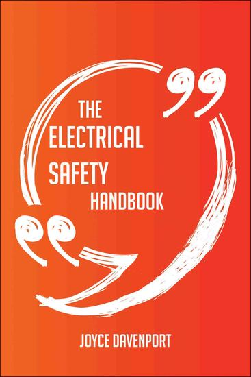 The Electrical Safety Handbook - Everything You Need To Know About Electrical Safety - cover