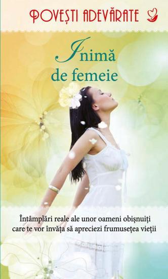 Inimă de femeie Povești adevărate Vol 3 - cover