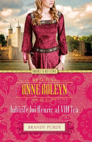 Anne Boleyn Iubirile lui Henric al VIII-lea - cover