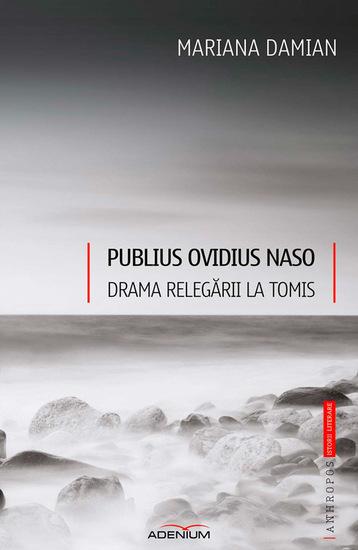 Publius Ovidius Naso Drama relegării la Tomis - cover