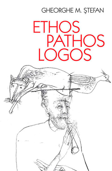 Ethos pathos logos Eseuri despre o dialectică ternară - cover