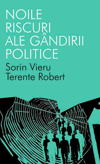 Noile riscuri ale gândirii politice - cover