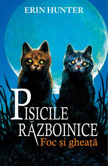 Pisicile războinice Cartea a II-a - Foc și gheață - cover