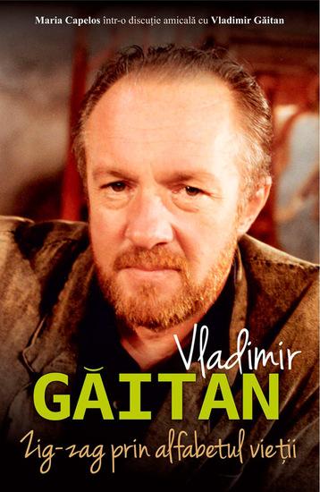 Zig-zag prin alfabetul vieții Maria Capelos într-o discuție cu Vladimir Găitan - cover