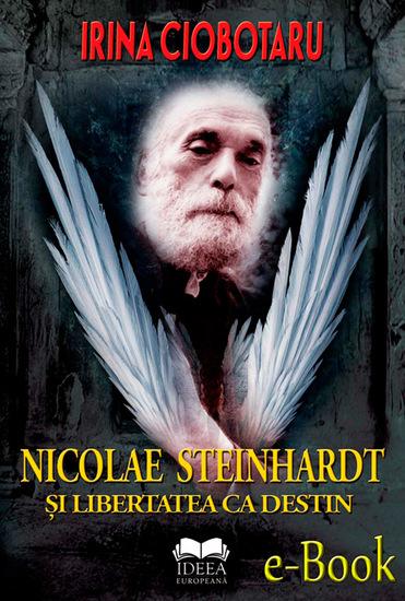 Nicolae Steinhardt și libertatea ca destin - cover