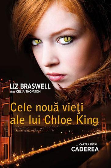 Cele nouă vieți ale lui Chloe King Cartea întâi - Căderea - cover
