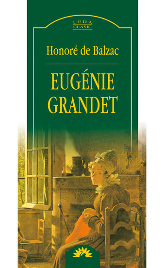 """a summary of chapters 1 to 6 in the novel eugenie grandet by honore de balzac """"a bourgeois tragedy"""": honoré de balzac eugénie grandet """"balzac's best book"""" and his own going than the opening section of eugenie grandet."""