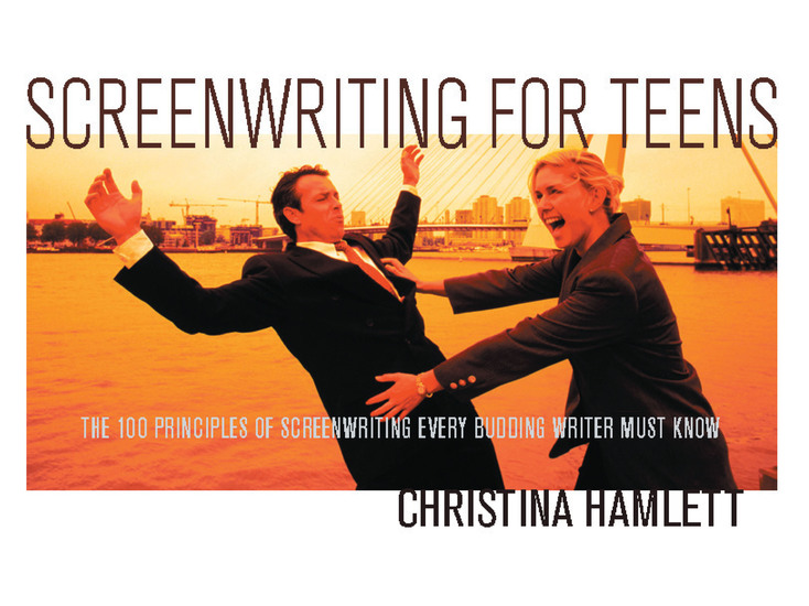 Screenwriting for Teens - The 100 Principles of Screenwriting Every Budding Writer Must Know - cover