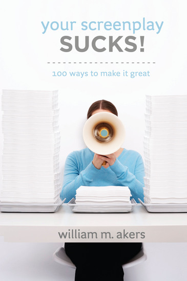 Your Screenplay Sucks! - 100 Ways to Make It Great - cover