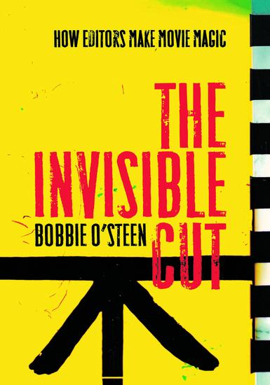 The Invisible Cut - How Editors Make Movie Magic - cover