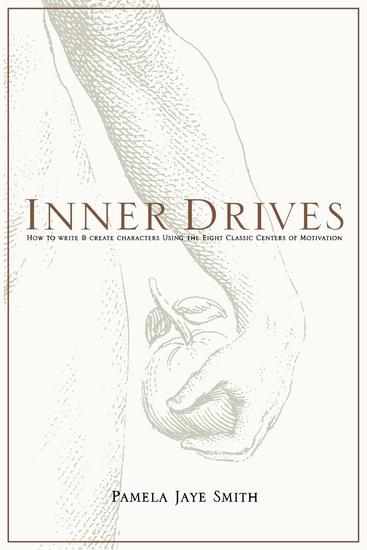 Inner Drives - How to Write and Create Characters Using the Eight Classic Centers of Motivation - cover