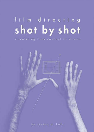 Film Directing Shot by Shot - Visualizing from Concept to Screen - cover