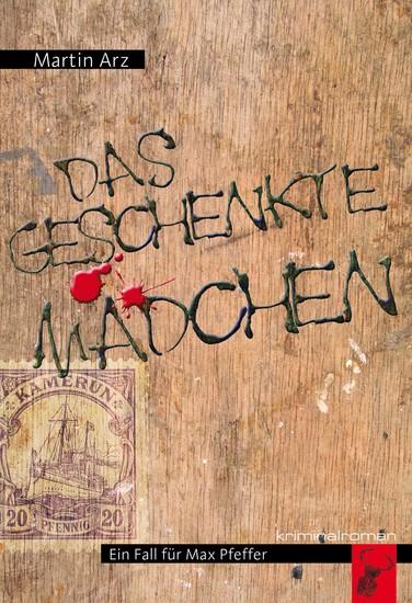Das geschenkte Mädchen - Max Pfeffer ermittelt - cover