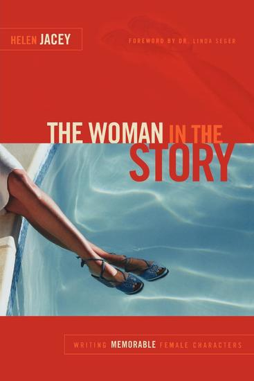 The Woman in the Story - Writing Memorable Female Characters - cover