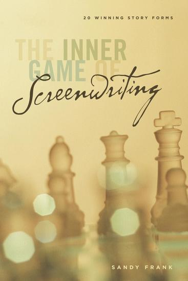 The Inner Game of Screenwriting - 20 Winning Story Forms - cover