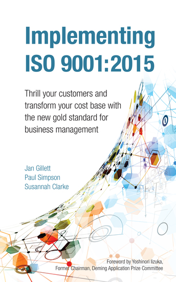 Implementing ISO 9001:2015 - Thrill your customers and transform your cost base with the new gold standard for business management - cover