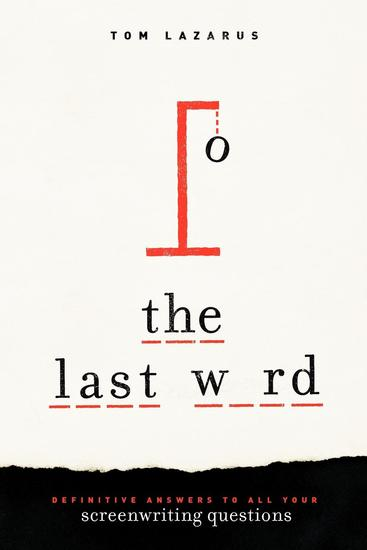 The Last Word - Definitive Answers to All Your Screenwriting Questions - cover